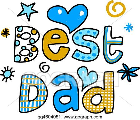 Stock Illustrations - Best dad. Stock Clipart gg4604081 ...