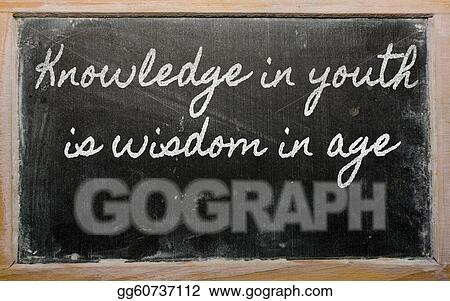 knowledge in youth is wisdom in age essay The wisest quotes on wisdom wisdom knowledge in youth is wisdom in age what is the difference between knowledge and wisdom knowledge is gained by.