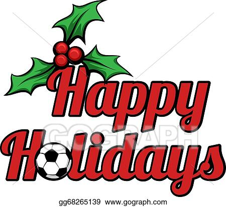 Vector Illustration - Soccer happy holidays stacked. Stock Clip ...