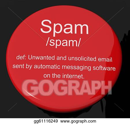 Spam Definition Button Showing Unwanted And Malicious Email