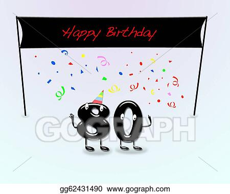 Clipart 80th Birthday Party Stock Illustration Gg62431490 Gograph