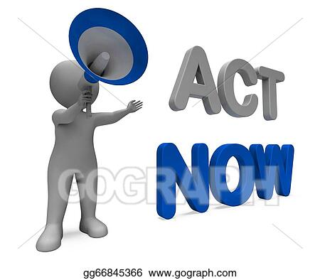 clipart act now character means do it motivation or take action