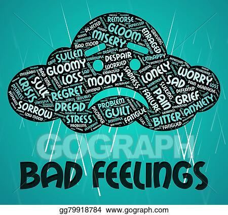 bad/ill ˈfeeling(s)
