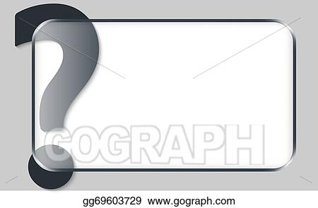 vector art blank vector box for any text with question mark eps