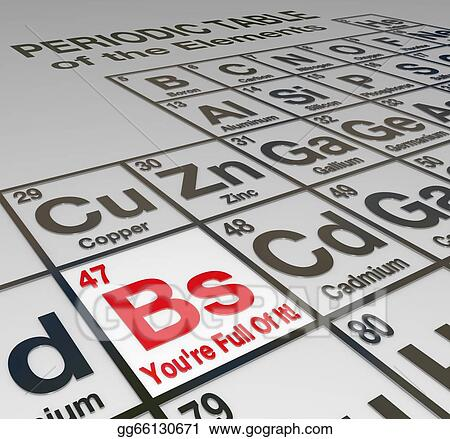 Drawing bs youre full of it periodic table dishonest liar false bs youre full of it periodic table dishonest liar false urtaz Choice Image