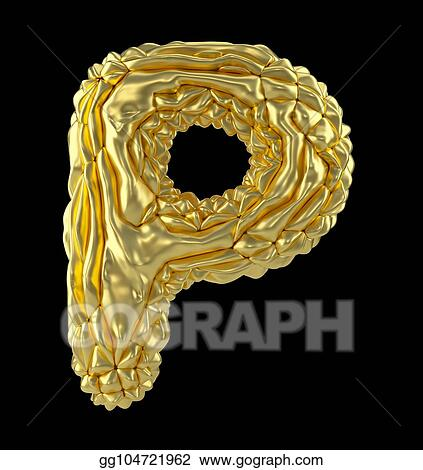 Stock Photography Capital Latin Letter P Made Of Crumpled Gold Foil Isolated On Black Background Stock Photo Gg104721962 Gograph