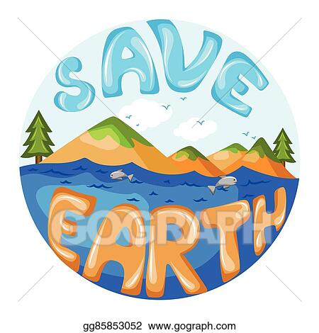Vector Illustration Concept Of Save Earth Eps Clipart Gg85853052