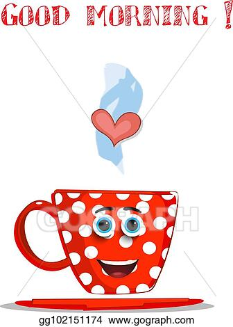 Vector Stock Cute Cartoon Red Smiling Cup And Text Good Morning