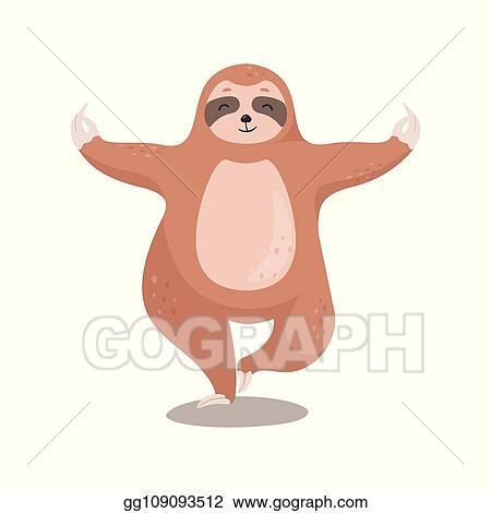 Vector Clipart Cute Cartoon Sloth Standing In Yoga Pose Vector Illustration Gg109093512 Gograph