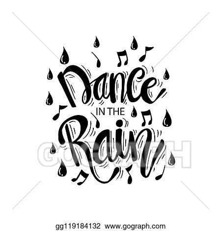 Vector Art Dance In The Rain Hand Lettering Motivational