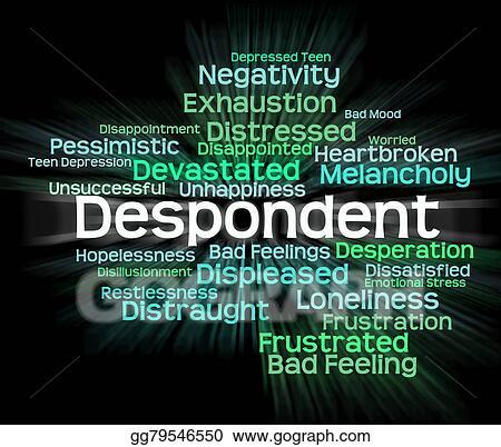 Stock Illustration - Despondent word shows woebegone ...