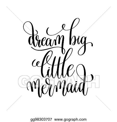 Perfect Dream Big Little Mermaid Black And White Handwritten Lettering