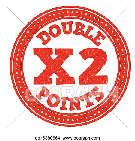 EPS Illustration - Earn x2 double points stamp. Vector ...