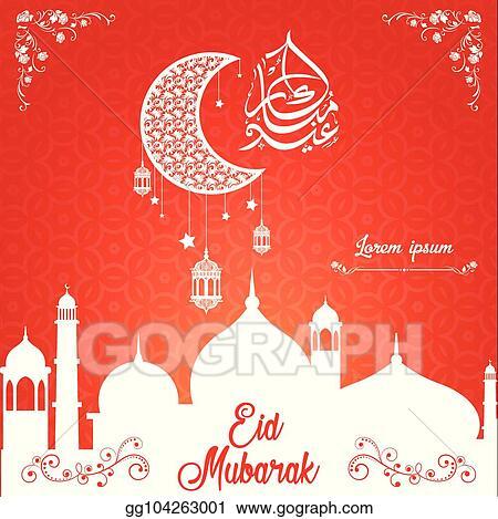 Vector Clipart Eid Mubarak Greeting Arabic Calligraphy Vector Template Design Vector Illustration Gg104263001 Gograph