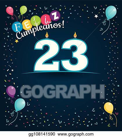 Vector Art Feliz Cumpleanos 23 Happy Birthday 23 In Spanish