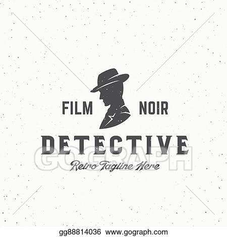 aa54403d02e Vector Art - Film noir detective abstract vintage vector emblem ...