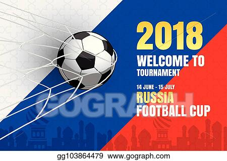 Vector Clipart Football 2018 World Championship Background Of Soccer Sport Design Use For Web Banner Ads Poster Brochure Flyer Cover Cards Invitations Vector Illustration Gg103864479 Gograph