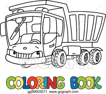 Clip Art Vector - Funny small dump truck with eyes. coloring ...