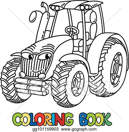 EPS Illustration - Funny small tractor with eyes. coloring book ...