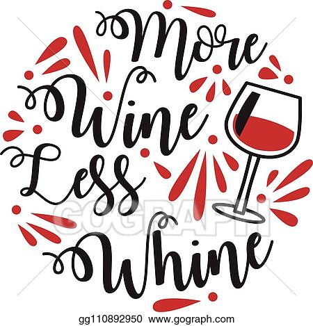 Vector Art - Funny wine quote and saying. 100 vector best ...