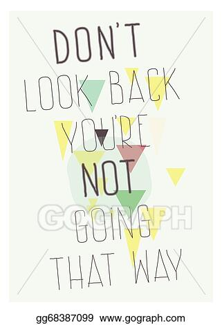 Vector Illustration Geometric Poster Dont Look Back Youre Not