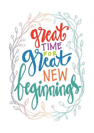 Great time for great new beginnings. Motivational quote.