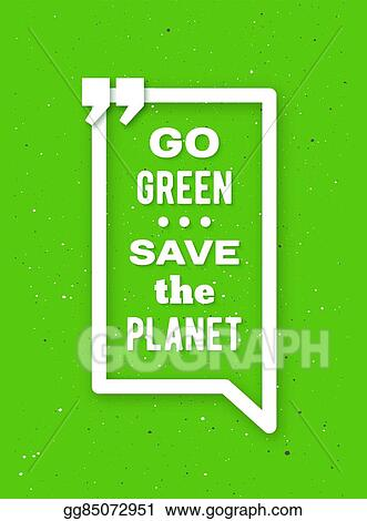 Vector Stock Go Green Typographic Poster For Earth Day Clipart Illustration Gg85072951 Gograph