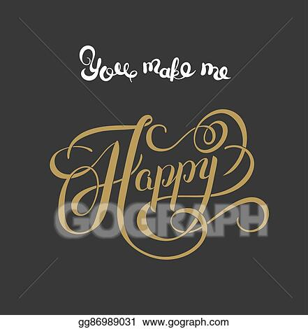 Vector Art Gold Handwritten Inscription You Make Me Happy Vintage