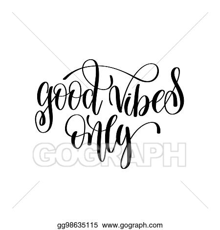 clip art vector good vibes only black and white hand lettering