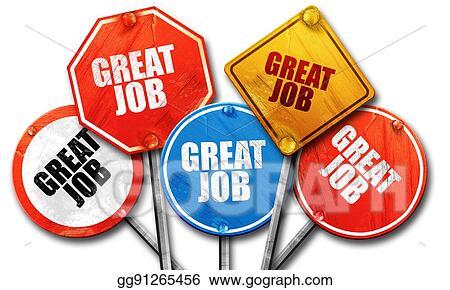 stock illustrations great job 3d rendering rough street sign rh gograph com great job clip art free great job clip art images