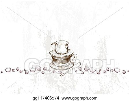 Eps Vector Hand Drawn Of Vietnam Coffee Dripper With Coffee Beans Stock Clipart Illustration Gg117406574 Gograph
