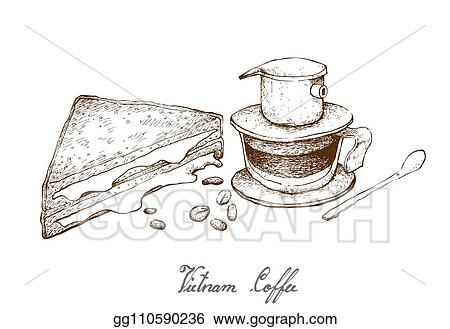 Vector Illustration Hand Drawn Of Vietnam Coffee With Cheese Sandwich Stock Clip Art Gg110590236 Gograph