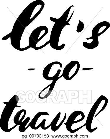 Hand Lettering Motivational Phrase Lets Go Travel