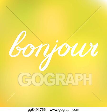 Vector Clipart Handwritten Word Bonjour Good Day In French