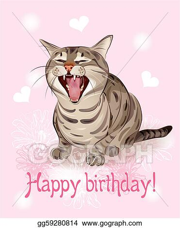 Eps Illustration Happy Birthday Card Funny Cat Sings Greeting Song Pink Background With Hearts And Flowers Vector Clipart Gg59280814 Gograph