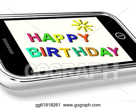 stock illustration happy birthday message on mobile phone shows rh gograph com Clip Art Cell Phone Wallpaper Cell Phone Texting Clip Art