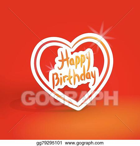 Vector Art Happy Birthday White Paper Heart On Red Background Vector Clipart Drawing Gg79295101 Gograph