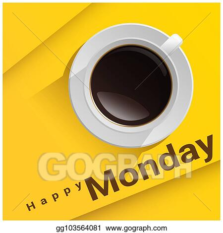 Vector Stock Happy Monday With Top View Of A Cup Of Coffee On