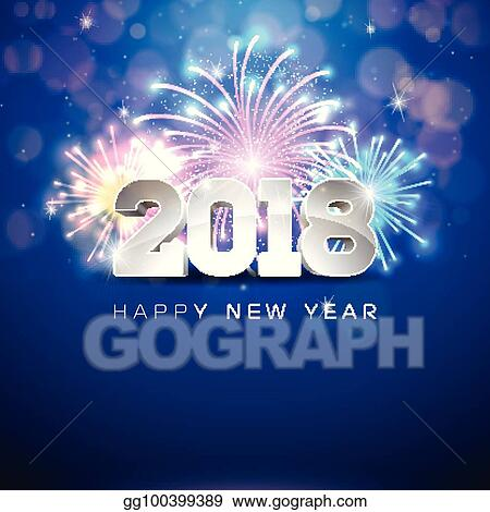 happy new year 2018 illustration with firework and 3d text on shiny blue background vector eps 10