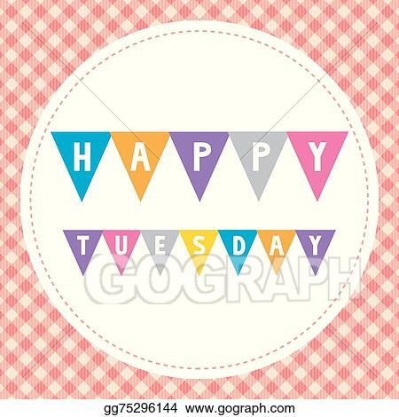 vector clipart happy tuesday card1 vector illustration gg75296144 rh gograph com happy tuesday animated clipart happy fat tuesday clipart