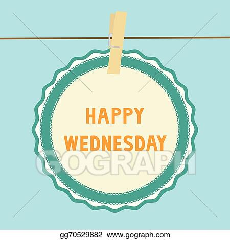 vector illustration happy wednesday note1 eps clipart gg70529882 rh gograph com happy wednesday hump day clipart happy wednesday morning clipart
