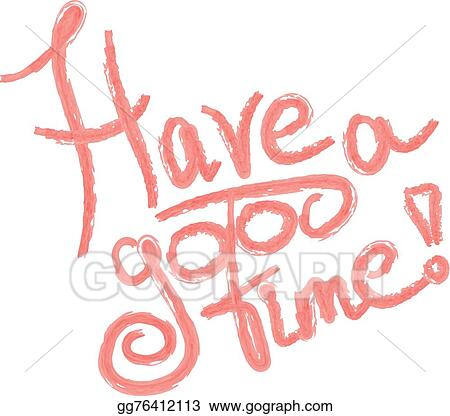 Vector Clipart Have A Good Time Ink Vector Illustration