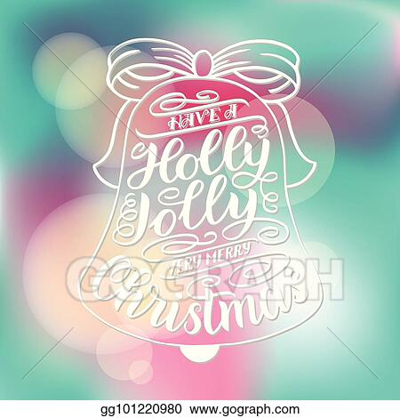 Vector Art Have A Holly Jolly Christmas Hand Lettering Greeting