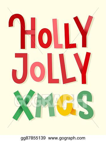 Holly Jolly Christmas.Vector Clipart Holly Jolly Xmas Colorful Typographic