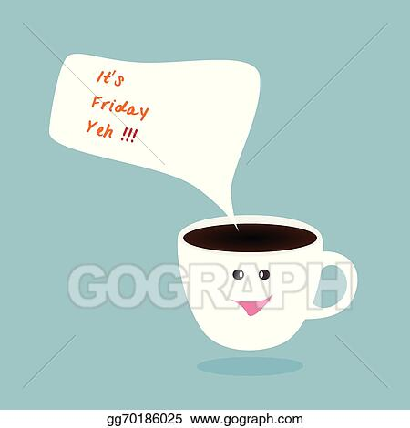Hot Coffee Cup And Bubblehappy Friday Vector