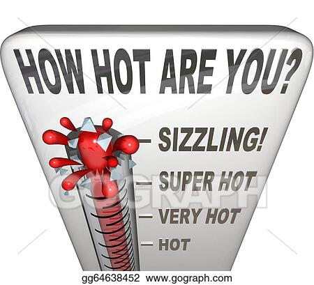 You are hot and sexy