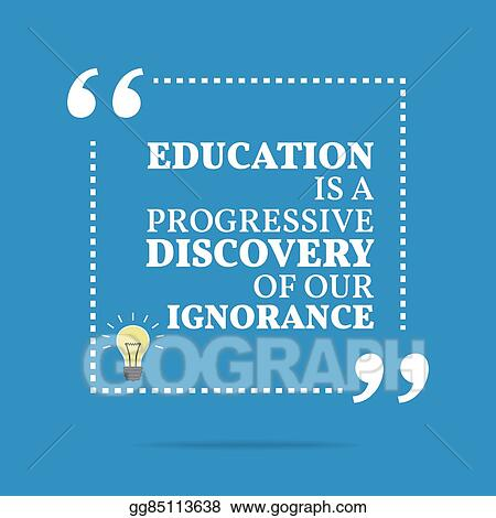 Vector Art Inspirational Motivational Quote Education Is A