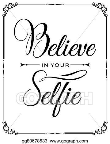 Vector Stock Inspirational Quote Believe In Your Selfie Stock