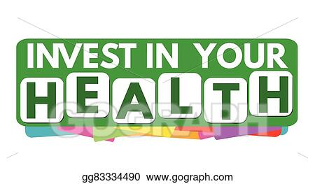 Vector Illustration Invest In Your Health Banner Or Label Eps Clipart Gg83334490 Gograph
