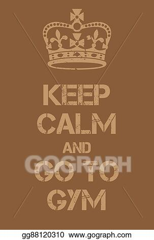 Clipart Keep Calm And Go To Gym Poster Stock Illustration